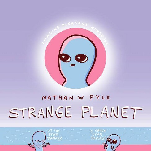 Strange Planet - by Nathan W Pyle (Hardcover) - image 1 of 1