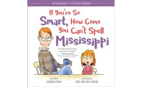 If You're So Smart, How Come You Can't Spell Mississippi -  by Barbara Esham (Hardcover) - image 1 of 1