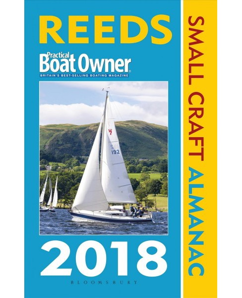 Reeds PBO Small Craft Almanac 2018 : The United Kingdom and Ireland Plus Denmark to the Gironde - image 1 of 1