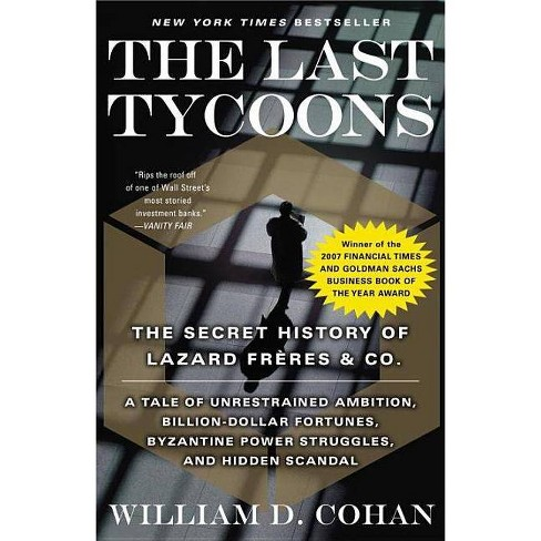 The Last Tycoons - by  William D Cohan (Paperback) - image 1 of 1