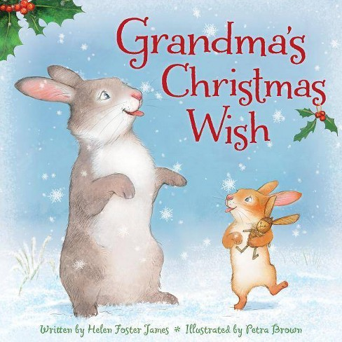 Grandma's Christmas Wish - by  Helen Foster James (Hardcover) - image 1 of 1