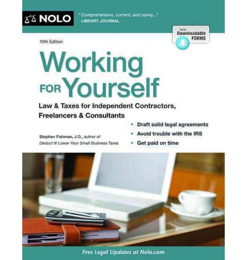 Working for Yourself : Law & Taxes for Independent Contractors, Freelancers & Gig Workers of All Types - image 1 of 1
