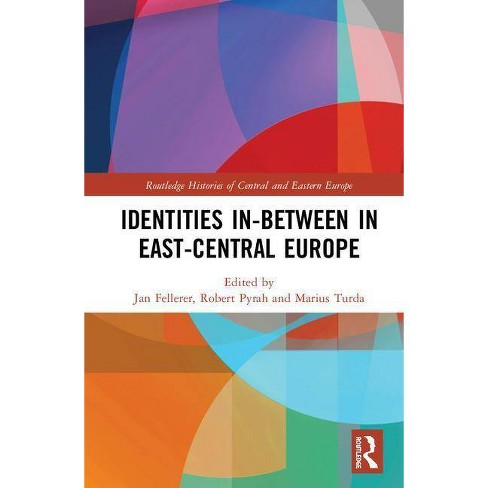 Identities In-Between in East-Central Europe - (Routledge Histories of Central and Eastern Europe) - image 1 of 1