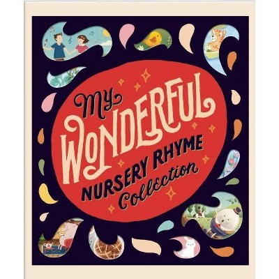 My Wonderful Nursery Rhyme Collection - (Hardcover)