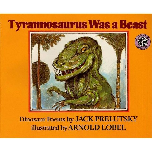 Tyrannosaurus Was a Beast - by  Jack Prelutsky (Paperback) - image 1 of 1