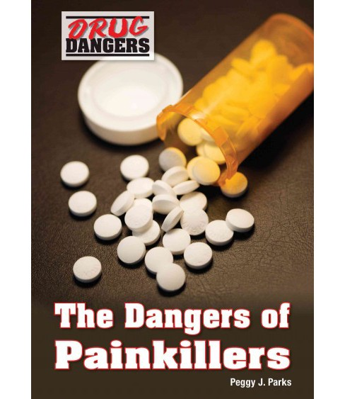 Dangers of Painkillers (Hardcover) (Peggy J. Parks) - image 1 of 1