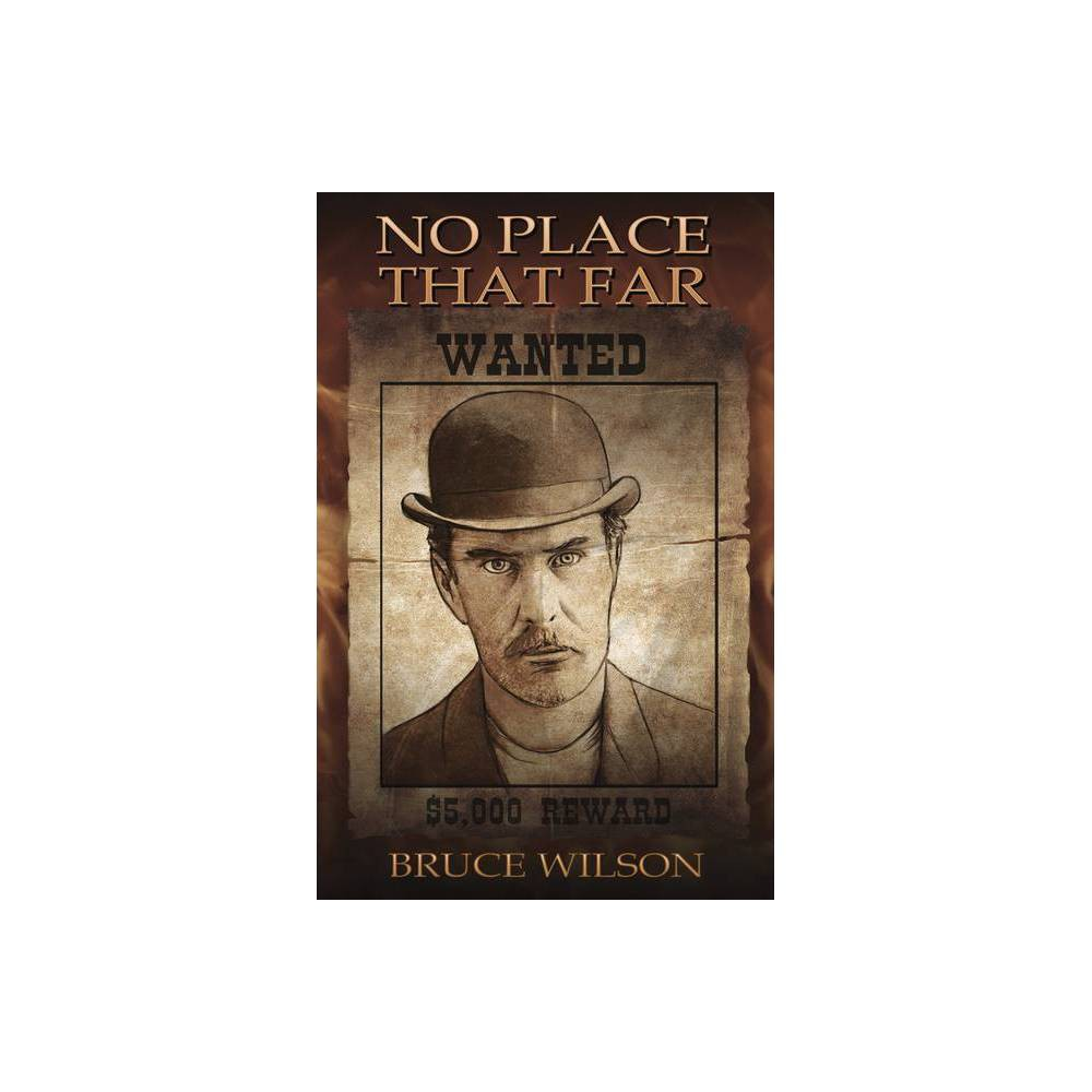 No Place That Far By Bruce Wilson Paperback