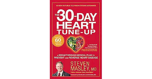 30-day Heart Tune-up : A Breakthrough Medical Plan to Prevent and Reverse Heart Disease (Reprint) - image 1 of 1
