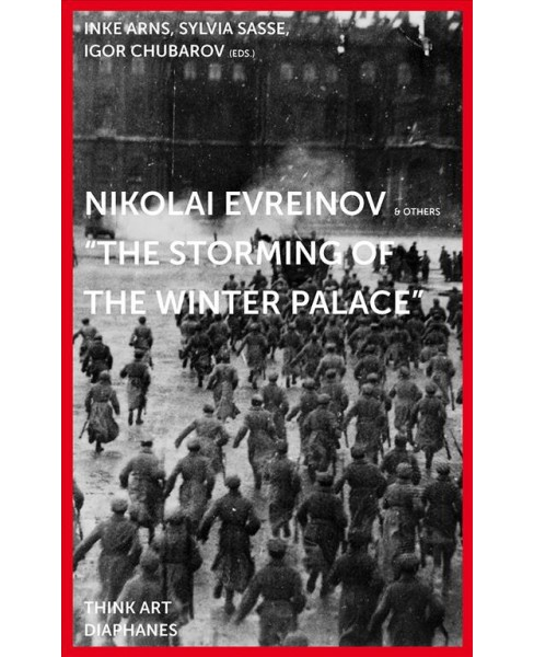 Nikolaj Evreinov : The Storming of the Winter Palace (Paperback) - image 1 of 1