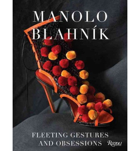 Manolo Blahnik : Fleeting Gestures and Obsessions (Hardcover) - image 1 of 1
