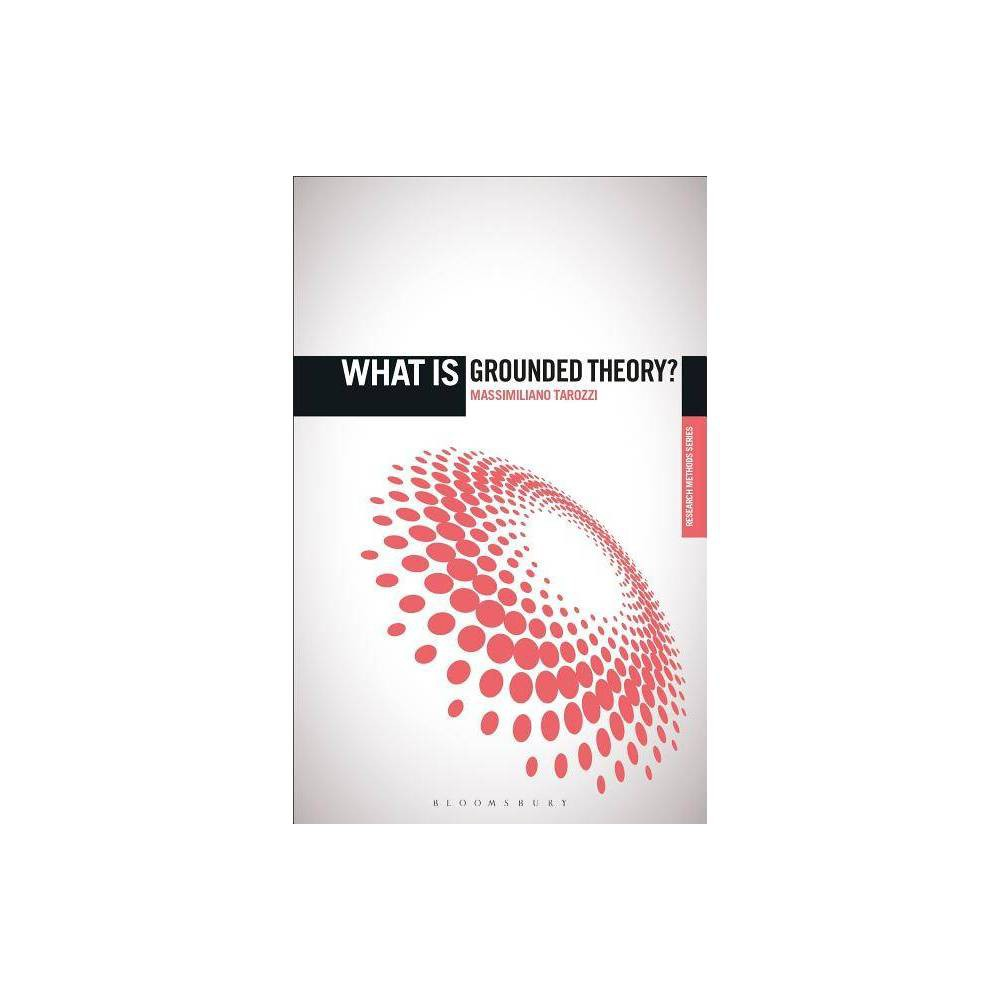 Image of What Is Grounded Theory? - ('What Is?' Research Methods)by Massimiliano Tarozzi (Paperback)