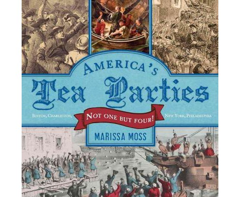America's Tea Parties : Not One but Four! Boston, Charleston, New York, Philadelphia (School And - image 1 of 1