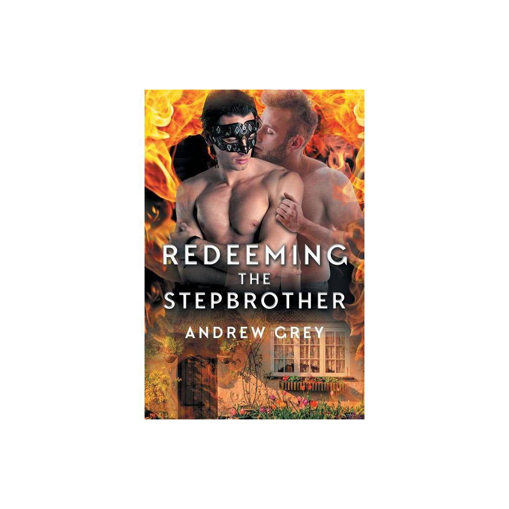 Redeeming The Stepbrother Tales From St Giles By Andrew Grey Paperback