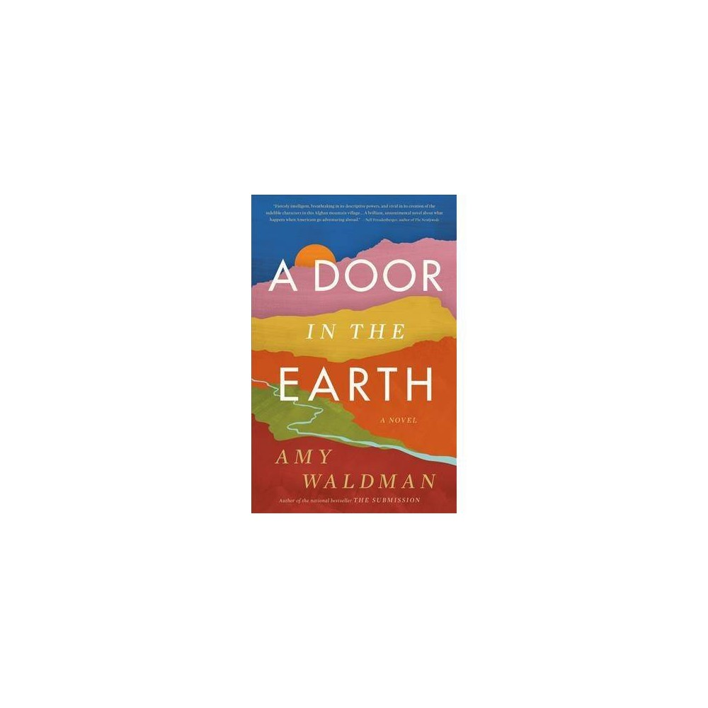 Door in the Earth - by Amy Waldman (Hardcover)
