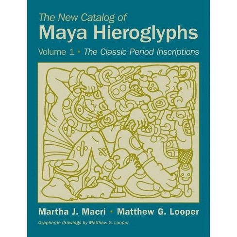 The New Catalog of Maya Hieroglyphs, Volume One - (Civilization of the American Indian) (Paperback) - image 1 of 1