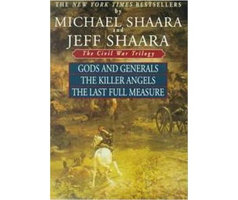 Civil War Trilogy : Gods and Generals/the Killer Angels/the Last Full Measure (Paperback) (Jeff Shaara & - image 1 of 1