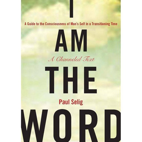 I Am the Word - (Mastery Trilogy/Paul Selig) by  Paul Selig (Paperback) - image 1 of 1