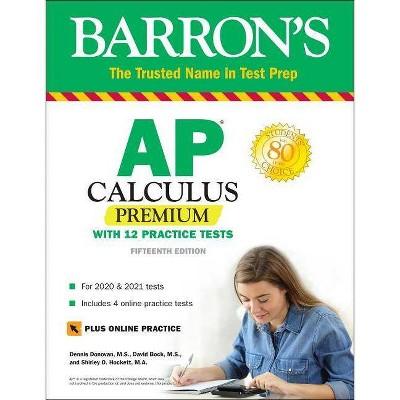 AP Calculus Premium - (Barron's Test Prep) 15th Edition by  David Bock & Dennis Donovan & Shirley O Hockett (Paperback)