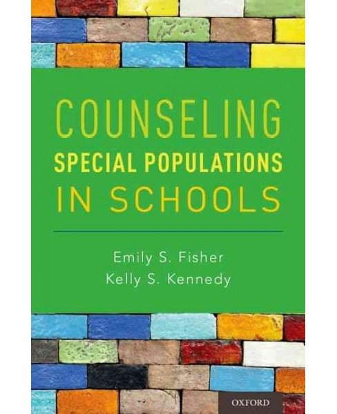 Counseling Special Populations in Schools (Paperback) (Emily S. Fisher & Kelly S. Kennedy) - image 1 of 1