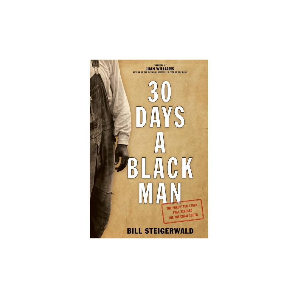 30 Days a Black Man : The Forgotten Story That Exposed the Jim Crow South - Reprint (Paperback)