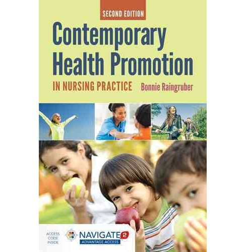 Contemporary Health Promotion in Nursing Practice (Paperback) (Bonnie Raingruber) - image 1 of 1