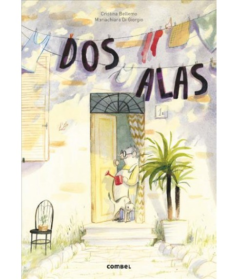 Dos alas/ Two wings (Hardcover) (Cristina Bellemo) - image 1 of 1