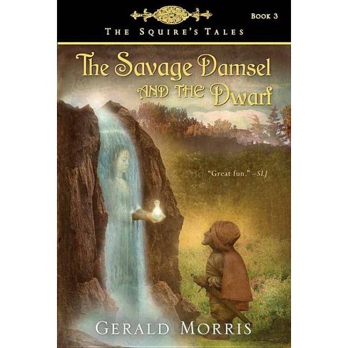 The Savage Damsel and the Dwarf - (Squire's Tales (Houghton Mifflin Paperback)) by  Gerald Morris - image 1 of 1