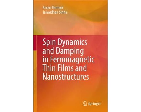 Spin Dynamics and Damping in Ferromagnetic Thin Films and Nanostructures (Hardcover) (Anjan Barman & - image 1 of 1