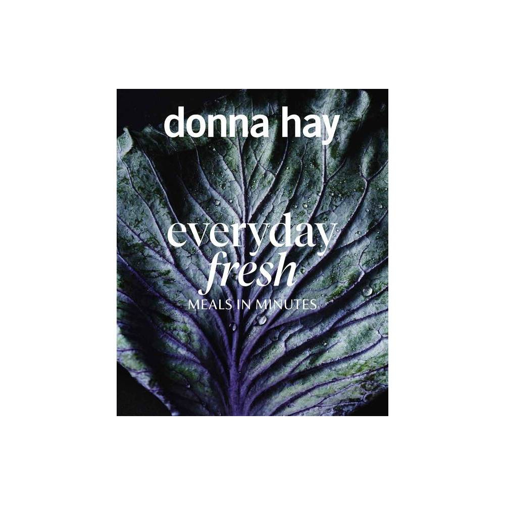 Everyday Fresh Meals In Minutes By Donna Hay Paperback