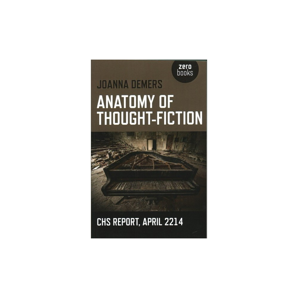 Anatomy of Thought-Fiction : Chs Report, April 2214 (Paperback) (Joanna Demers)