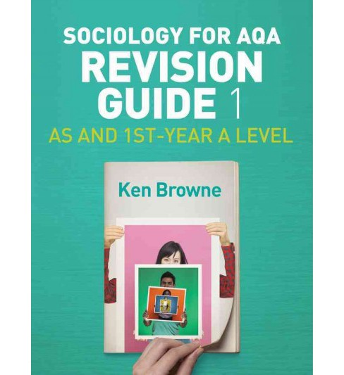 Sociology for Aqa Revision Guide 1 : AS and 1st-year A Level (Paperback) (Ken Browne) - image 1 of 1
