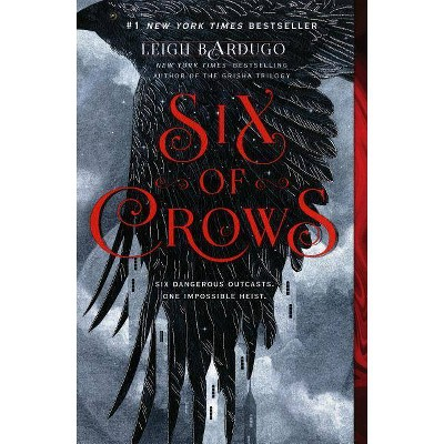 Six of Crows 02/06/2018 - by Leigh Bardugo (Paperback)