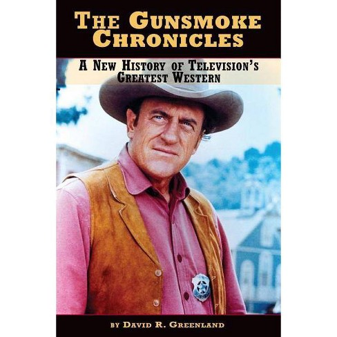 The Gunsmoke Chronicles - by  David R Greenland (Paperback) - image 1 of 1