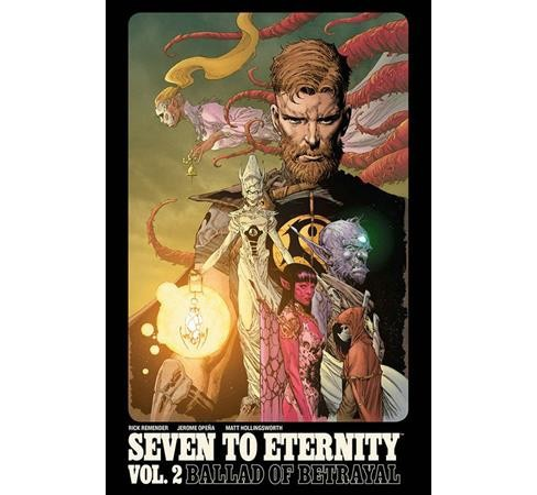 Seven to Eternity 2 : Ballad of Betrayal -  (Seven to Eternity) by Rick Remender (Paperback) - image 1 of 1