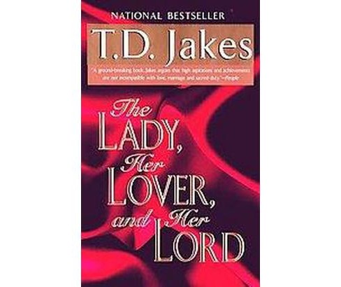 Lady, Her Lover, and Her Lord (Reissue) (Paperback) (T. D. Jakes) - image 1 of 1