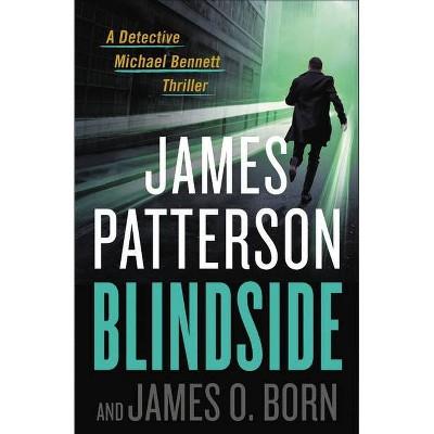 Blindside - Michael Bennett - by James Patterson & James O Born Hardcover