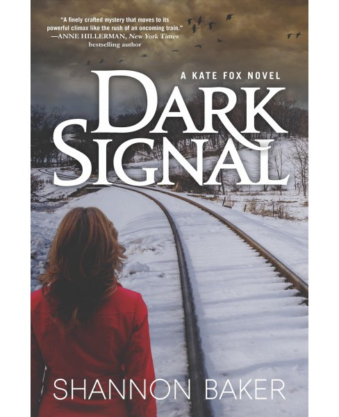 Dark Signal : A Kate Fox Novel -  (Kate Fox) by Shannon Baker (Hardcover) - image 1 of 1