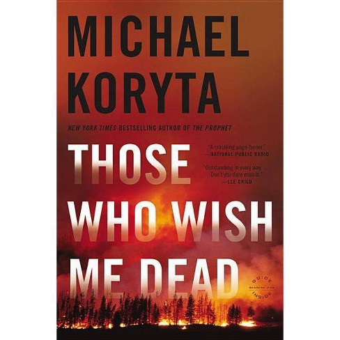 Those Who Wish Me Dead - by  Michael Koryta (Paperback) - image 1 of 1