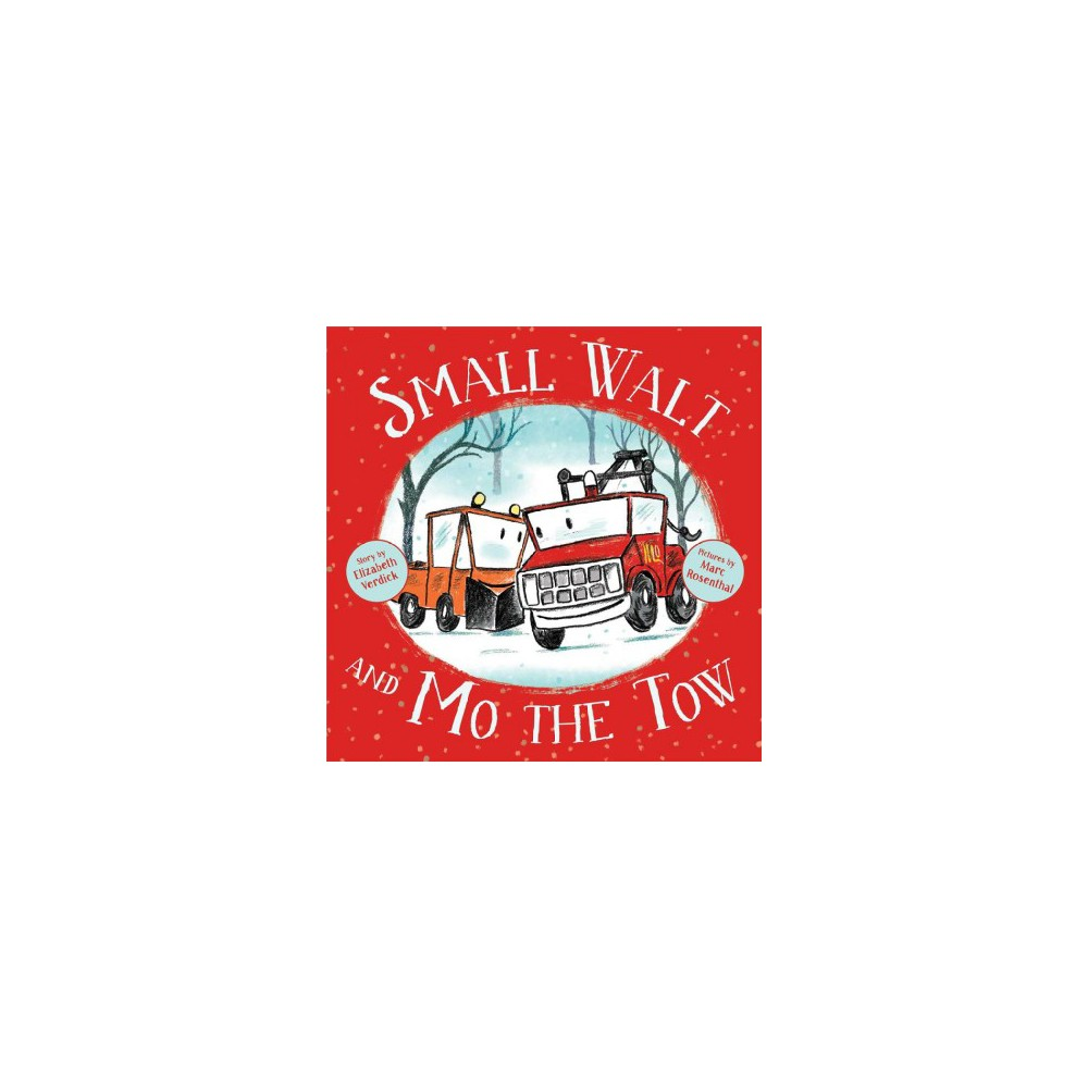 Small Walt and Mo the Tow - by Elizabeth Verdick (School And Library)