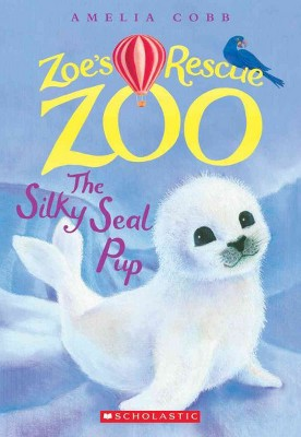 The Silky Seal Pup (Zoe's Rescue Zoo #3), 3 - by  Amelia Cobb (Paperback)