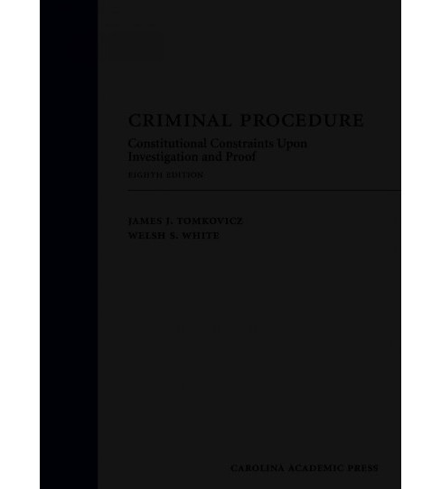 Criminal Procedure : Constitutional Constraints upon Investigation and Proof (Hardcover) (James J. - image 1 of 1