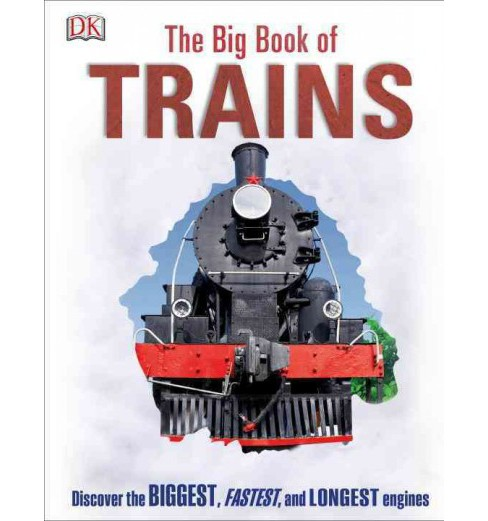 Big Book of Trains (Revised) (Hardcover) - image 1 of 1