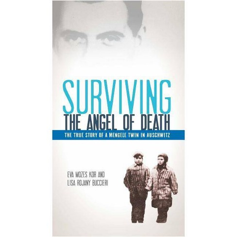 Surviving the Angel of Death - by  Eva Mozes Kor & Lisa Rojany Buccieri (Paperback) - image 1 of 1