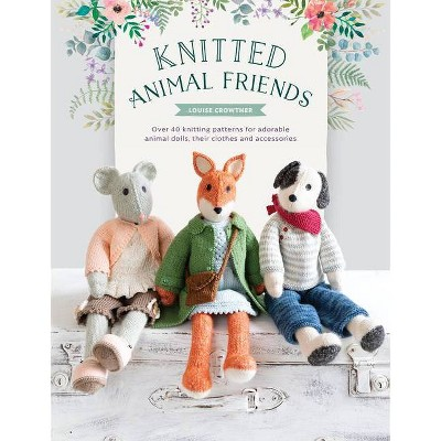 Knitted Animal Friends - by Louise Crowther (Paperback)
