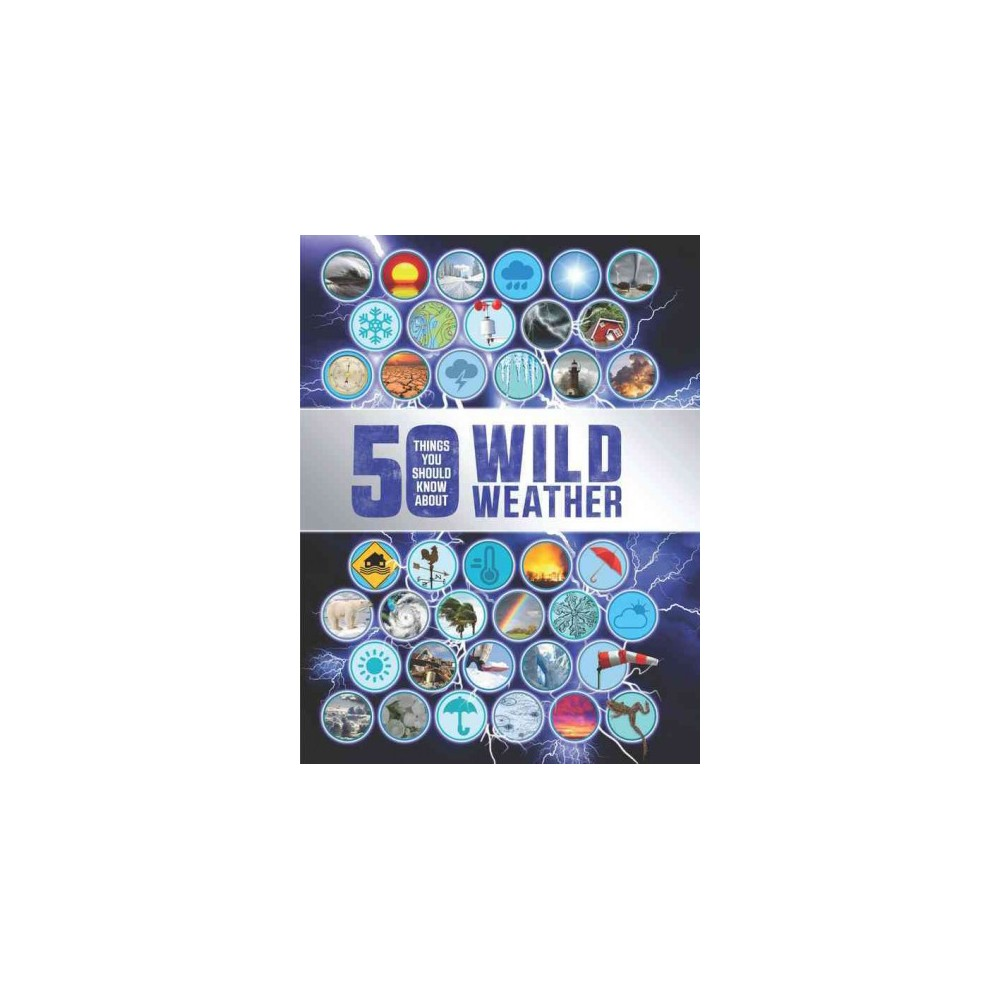 50 Things You Should Know About Wild Weather (Paperback) (Anna Claybourne)