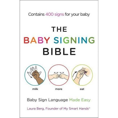 The Baby Signing Bible - by Laura Berg (Paperback)