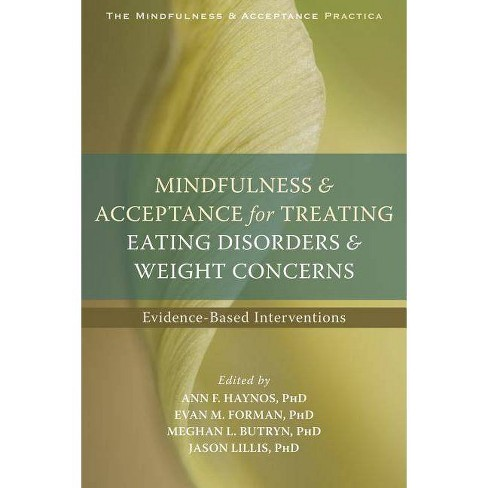 Mindfulness and Acceptance for Treating Eating Disorders and Weight Concerns - (Context Press Mindfulness and Acceptance Practica) (Paperback) - image 1 of 1