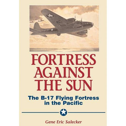 Fortress Against the Sun - by  Gene Eric Salecker (Hardcover) - image 1 of 1