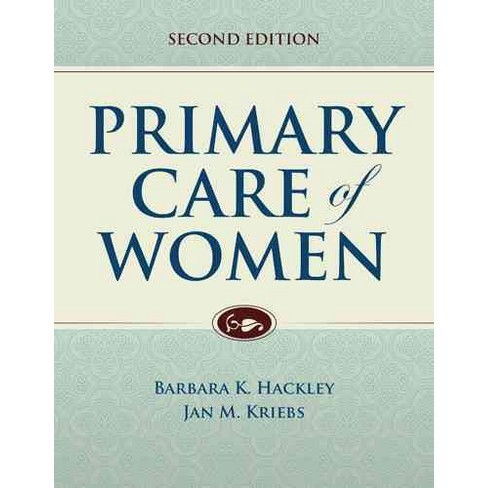 Primary Care of Women (Hardcover) (Ph.D. Barbara K. Kackley & Jan M. Kriebs) - image 1 of 1