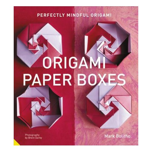 Origami Boxes Perfectly Mindful Origami By Mark Bolitho